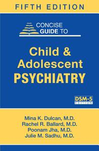 Concise Guide to Child and Adolescent Psychiatry  Fifth Edition PDF