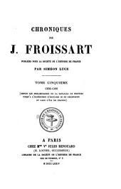 Chroniques: 1356 - 1360, depuis les préliminaires de la Bataille de Poitiers jusqu'à l'expédition d'Édouard III en Champagne et dans l'Île de France, Volume5