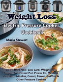 Weight Loss Electric Pressure Cooker Cookbook