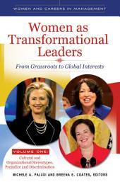 Women as Transformational Leaders: From Grassroots to Global Interests, Volume 1