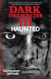 Dark Delicacies III: Haunted