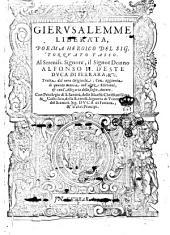 Gierusalemme liberata, poema heroico del sig. Torquato Tasso. ... Tratta dal vero originale, con aggiunta di quanto manca nell'altre edittioni, & con l'allegoria dello stesso autore