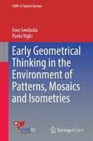 Early Geometrical Thinking in the Environment of Patterns  Mosaics and Isometries PDF