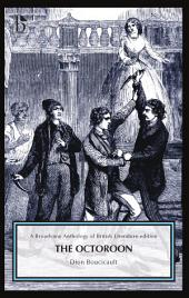The Octoroon: The Broadview Anthology of British Literature Edition