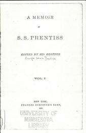 A Memoir of S. S. Prentiss: Volume 1