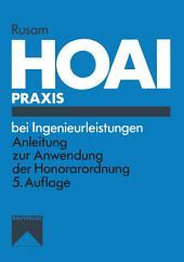 HOAI-Praxis bei Ingenieurleistungen: Anleitung zur Anwendung der Honorarordnung für Architekten und Ingenieure, Ausgabe 5
