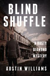 Blind Shuffle: A Rusty Diamond Mystery