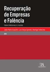 Recuperação de Empresas e Falência - Teoria e prática na Lei 11.101/2005