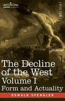 The Decline of the West  Volume I PDF