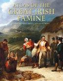 Download Atlas of the Great Irish Famine  1845 52 Book