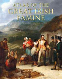 Atlas of the Great Irish Famine, 1845-52