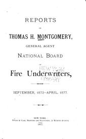 Reports of T.H. Montgomery, General Agent, Sept. 1872-Apr. 1877