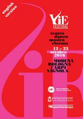 VIE Festival 13-23 october 2016: Modena/Bologna/Carpi/Vignola Theatre/Dance/Music/Cinema