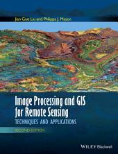 Image Processing and GIS for Remote Sensing: Techniques and Applications, Edition 2