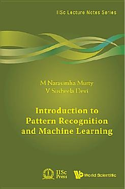 Introduction to Pattern Recognition and Machine Learning PDF