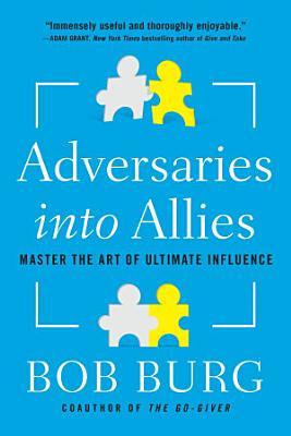 Adversaries Into Allies