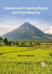 Intellectual Property Rights And Food Security Book PDF