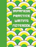 Japanese Writing Practice Notebook  Ultimate Hiragana  Katakana and Genkouyoushi Writing Practice Notebook  This Is an 8 5x11 100 Page Kanji Practice PDF