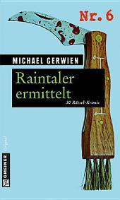 Raintaler ermittelt: 30 Rätsel-Krimis