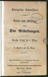 Arien und Gesänge aus: Die Nibelungen: große Oper in 5 Akten