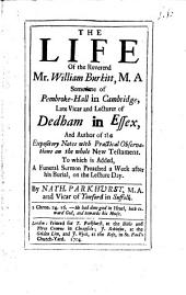 The life of the Rev. Mr. Will. Burkitt Vicar and Lecture of Dedham in Essex