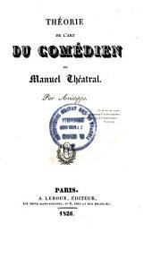 Théorie de l'art du comédien, ou, manual théâtrale