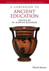 A Companion to Ancient Education