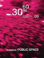 306090 09: Regarding Public Space