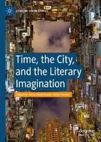 Time  the City  and the Literary Imagination PDF