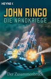 Die Nanokriege - Zusammenbruch: Roman