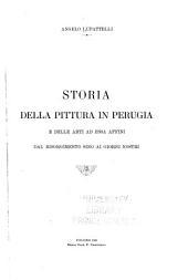 Storia della pittura in Perugia e delle arti: ad essa affini dal risorgimento sino ai giorni nostri