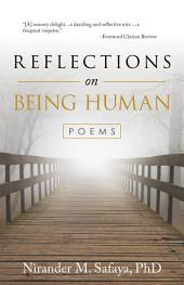 Reflections on Being Human: Poems