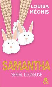 Samantha - L'intégrale: Serial looseuse