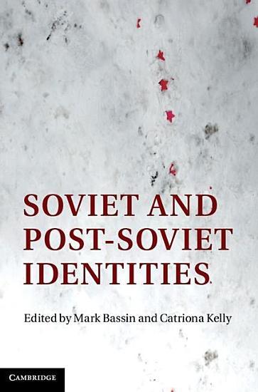 Soviet and Post Soviet Identities PDF