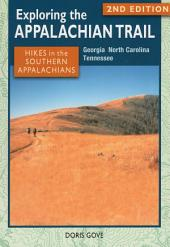 Exploring the Appalachian Trail: Hikes in the Southern Appalachians: Edition 2