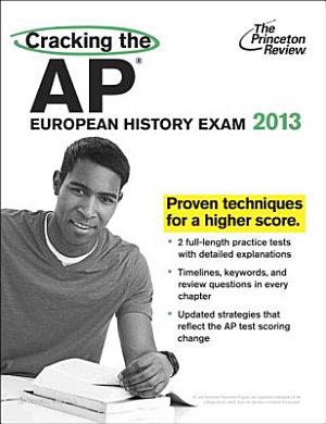 Cracking the AP European History Exam, 2013 Edition