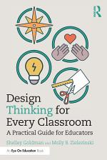 Design Thinking for Every Classroom