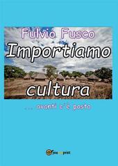 Importiamo cultura