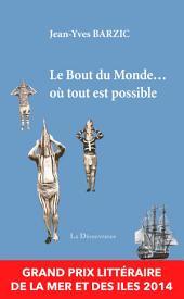 Le Bout du Monde où... tout est possible: Médaille du Prix de l'Académie de Marine 2014