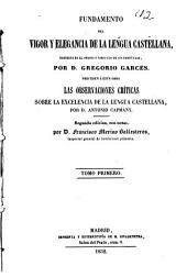 Fundamento del vigor y elegancia de la lengua castellana. Preceden á esta obra las observaciones críticas sobre la excelencia de la lengua castellana por A. Capmany