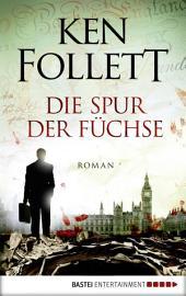 Die Spur der Füchse: Roman