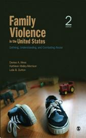 Family Violence in the United States: Defining, Understanding, and Combating Abuse, Edition 2