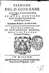 Prediche del d. Giouanni Botero piamontese, le qual contiene sopra li Euangelij dominicali che corrono sopra l'anno ..