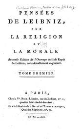 Pensées de Leibniz: sur la religion et la morale, Volume1