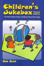 Children's Jukebox: The Select Subject Guide to Children's Musical Recordings