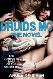 Druids MC - The Novel (Druids Motorcycle Club Romance Bundle)
