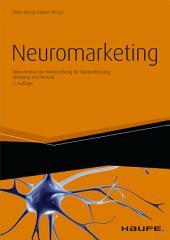 Neuromarketing: Erkenntnisse der Hirnforschung für Markenführung, Werbung und Verkauf, Ausgabe 3