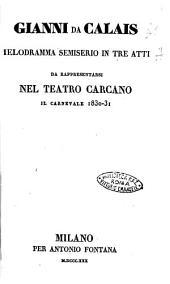 Gianni da Calais melodramma semiserio in tre atti da rappresentarsi nel teatro Carcano il Carnevale 1830-31. [Domenico Gilardoni]
