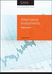Alternative Investments: CAIA Level I, Edition 3