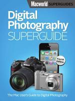 Digital Photography, Fourth Edition (Macworld Superguides)